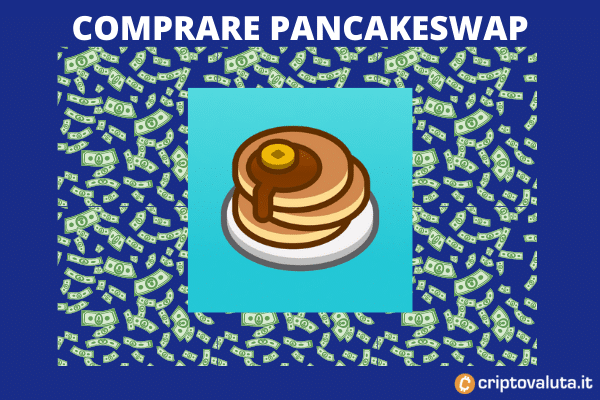 Comprare Pancakeswap a cura di ©Criptovaluta.it