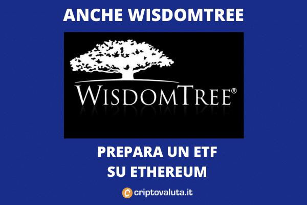 SEC: arriva in approvazione il prodotto di WisdomTree ETF su Ethereum