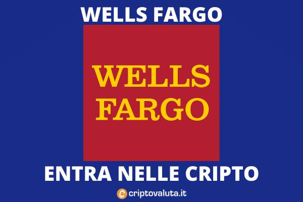 Wells Fargo - pronti prodotti managed sulle criptovalute