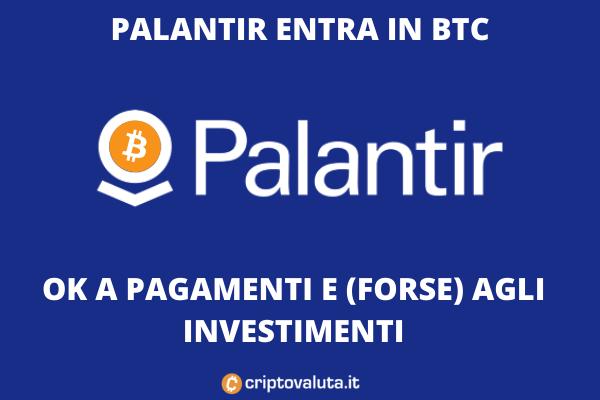 Palantir Bitcoin Pagamenti - a cura di Criptovaluta.it