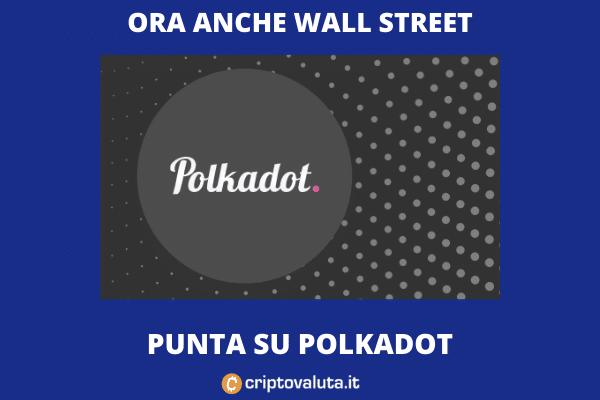 Si parla di Polkadot tra gli operatori di Wall Street