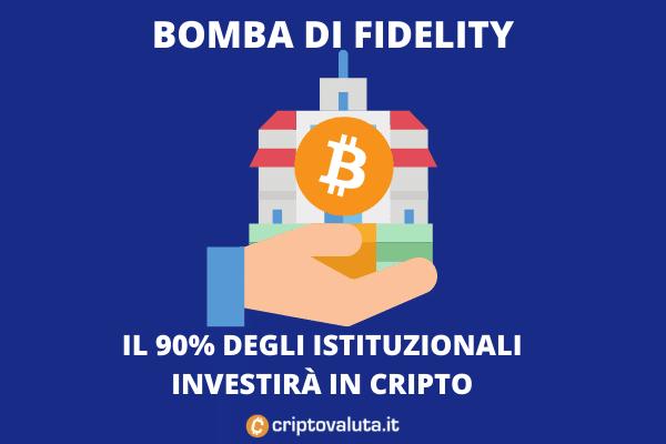 Indagine fidelity - 90% istituzionali pronti per le cripto