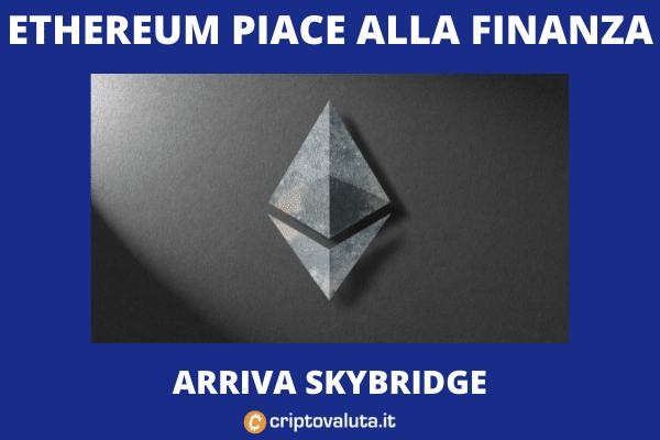 ETF e fondi privati su Ethereum - l'offerta di SkyBridge