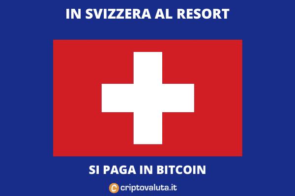 Svizzera: resort accetterà bitcoin - di Criptovaluta.it