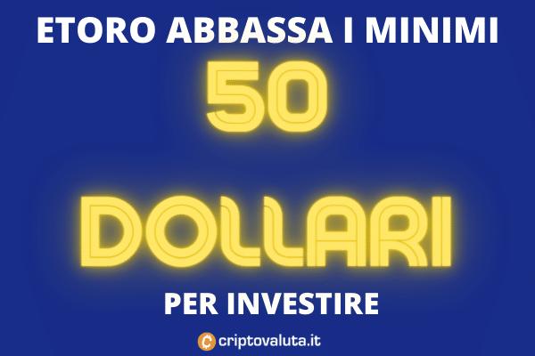 eToro minimi investimento - si torna a soli 50 dollari