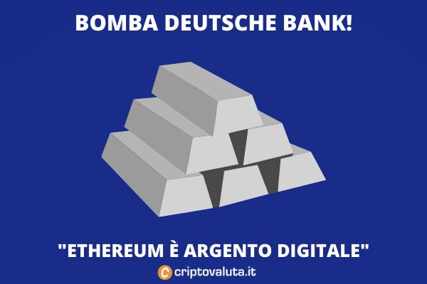 Ethereum argento digitale - l'analisi di Deutsche Bank