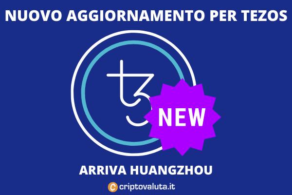 Tezos - annunciato Huangzhou - le novità spiegate da Criptovaluta.it