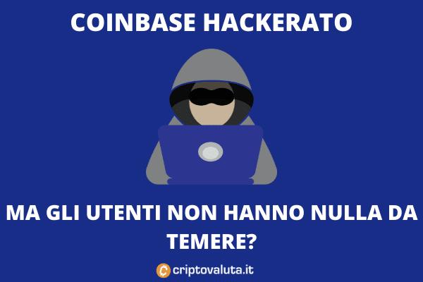 Exchange hackerato - si tratta di Coinbase - ecco come è avvenuto.